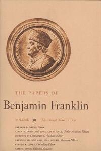 The Papers of Benjamin Franklin, Vol. 30: Volume 30: July 1 through October 31, 1779 - Benjamin Franklin - cover