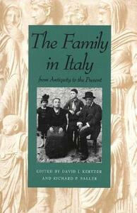 The Family in Italy from Antiquity to the Present - David I. Kertzer,Richard P. Saller - cover
