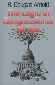 The Logic of Congressional Action - R. Douglas Arnold - cover