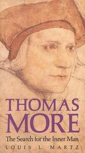 Thomas More: The Search for the Inner Man - Louis L. Martz - cover