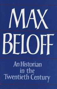 An Historian in the Twentieth Century: Chapters in Intellectual Autobiography - Max Beloff - cover