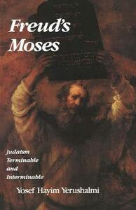 Freud's Moses: Judaism Terminable and Interminable - Yosef Hayim Yerushalmi - cover