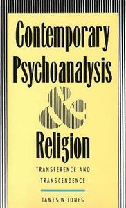 Contemporary Psychoanalysis and Religion: Transference and Transcendence - James W. Jones - cover