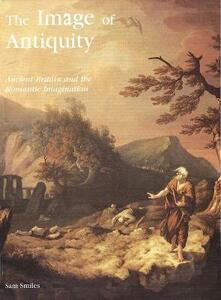 The Image of Antiquity: Ancient Britain and the Romantic Imagination - Sam Smiles - cover