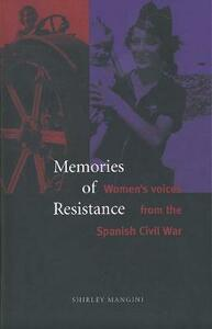 Memories of Resistance: Womens Voices from the Spanish Civil War - Shirley Mangini - cover