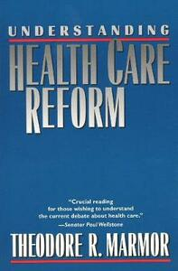 Understanding the Healthcare Reform - Theodore R. Marmor - cover