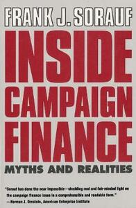 Inside Campaign Finance: Myths and Realities - Frank J. Sorauf - cover