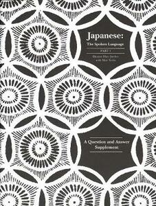 Japanese, The Spoken Language: Part 1, A Question and Answer Supplement - Eleanor Harz Jorden,Mari Noda - cover