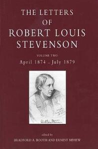 The Letters of Robert Louis Stevenson: Volume Two, April 1874-July 1879 - Robert Louis Stevenson - cover