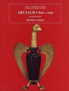Ars Sacra, 800-1200: Second Edition - Peter E. Lasko - cover
