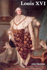 Louis XVI - John Hardman - cover
