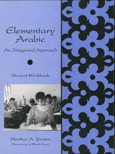 Elementary Arabic: An Integrated Approach: Student Workbook - Munther A. Younes - cover