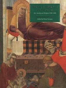Siena, Florence and Padua: Art, Society and Religion 1280-1400, Volume II: Case Studies - cover