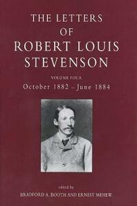The Letters of Robert Louis Stevenson: Volume Four, October 1882-June 1884 - Robert Louis Stevenson - cover