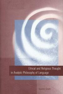 Ethical and Religious Thought in Analytic Philosophy of Language - Quentin Smith - cover