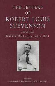 The Letters of Robert Louis Stevenson: Volume Eight, January 1893 - December 1894 - Robert Louis Stevenson - cover