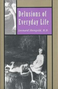 Delusions of Everyday Life - Leonard Shengold - cover