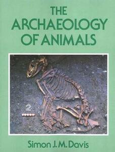 The Archaeology of Animals - Simon J.M Davis - cover