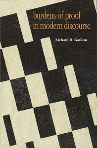 Burdens of Proof in Modern Discourse - Richard H. Gaskins - cover