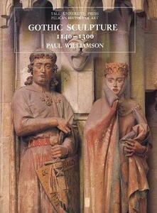 Gothic Sculpture, 1140-1300 - Paul Williamson - cover
