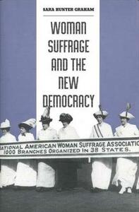 Woman Suffrage and the New Democracy - Sara Hunter Graham - cover