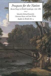 Prospects for the Nation: Recent Essays in British Landscape, 1750-1880 - cover