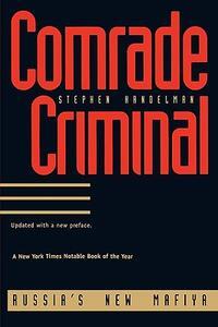 Comrade Criminal: Russias New Mafiya - Stephen Handelman - cover
