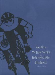 Russian Motion Verbs for Intermediate Students - William J. Mahota - cover