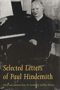 Selected Letters of Paul Hindemith - Paul Hindemith - cover