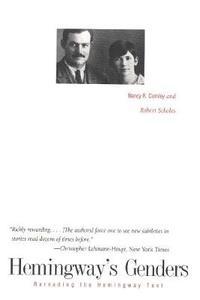 Hemingway's Genders: Rereading the Hemingway Text - Nancy R. Comley,Robert Scholes - cover