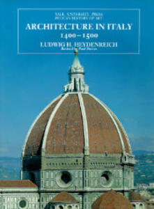 Architecture in Italy 1400-1500: Revised Edition - Ludwig H. Heydenreich - cover