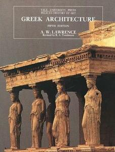 Greek Architecture: Fifth Edition - A. W. Lawrence - cover