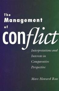 The Management of Conflict: Interpretations and Interests in Comparative Perspective - Marc Howard Ross - cover