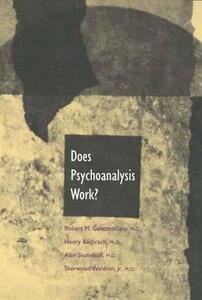 Does Psychoanalysis Work? - Robert Galatzer-Levy,Henry Bachrach,Alan Skolnikoff - cover