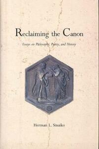 Reclaiming the Canon: Essays on Philosophy, Poetry, and History - Herman L. Sinaiko - cover