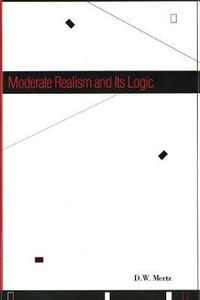 Moderate Realism and Its Logic - D. W. Mertz - cover