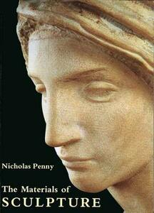 The Materials of Sculpture - Nicholas Penny - cover