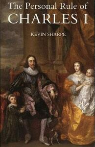 The Personal Rule of Charles I - Kevin Sharpe - cover