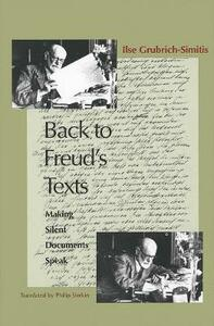 Back to Freud's Texts: Making Silent Documents Speak - Ilse Grubrich-Simitis - cover