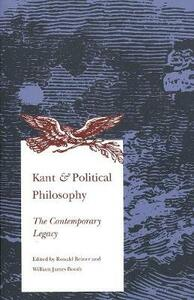 Kant and Political Philosophy: The Contemporary Legacy - Ronald Beiner - cover