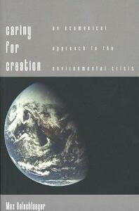 Caring for Creation: An Ecumenical Approach to the Environmental Crisis - Max Oelschlaeger - cover