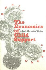 Small Change: The Economics of Child Support - Andrea H. Beller,John W. Graham - cover