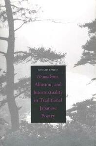 Utamakura, Allusion, and Intertextuality in Traditional Japanese Poetry - Edward Kamens - cover