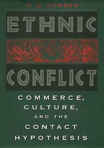 Ethnic Conflict: Commerce, Culture, and the Contact Hypothesis - H. D. Forbes - cover
