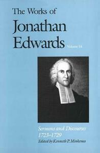 The Works of Jonathan Edwards, Vol. 14: Volume 14: Sermons and Discourses, 1723-1729 - Jonathan Edwards - cover