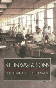 Steinway and Sons - Richard K. Lieberman - cover