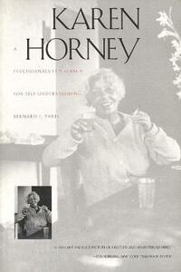 Karen Horney: A Psychoanalysts Search for Self-Understanding - Bernard J. Paris - cover
