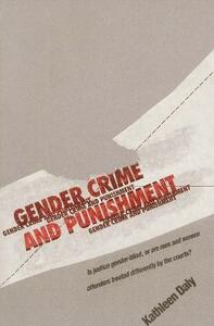 Gender, Crime, and Punishment - Kathleen Daly - cover