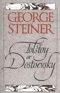Tolstoy or Dostoevsky: An Essay in the Old Criticism, Second Edition - George Steiner - cover
