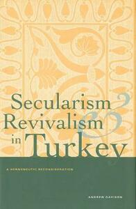 Secularism and Revivalism in Turkey: A Hermeneutic Reconsideration - Andrew Davison - cover